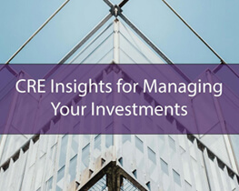 Commercial Real Estate Insights for Managing Your Investments